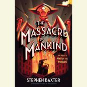 The Massacre of Mankind: Sequel to The War of the Worlds Audiobook, by Stephen Baxter