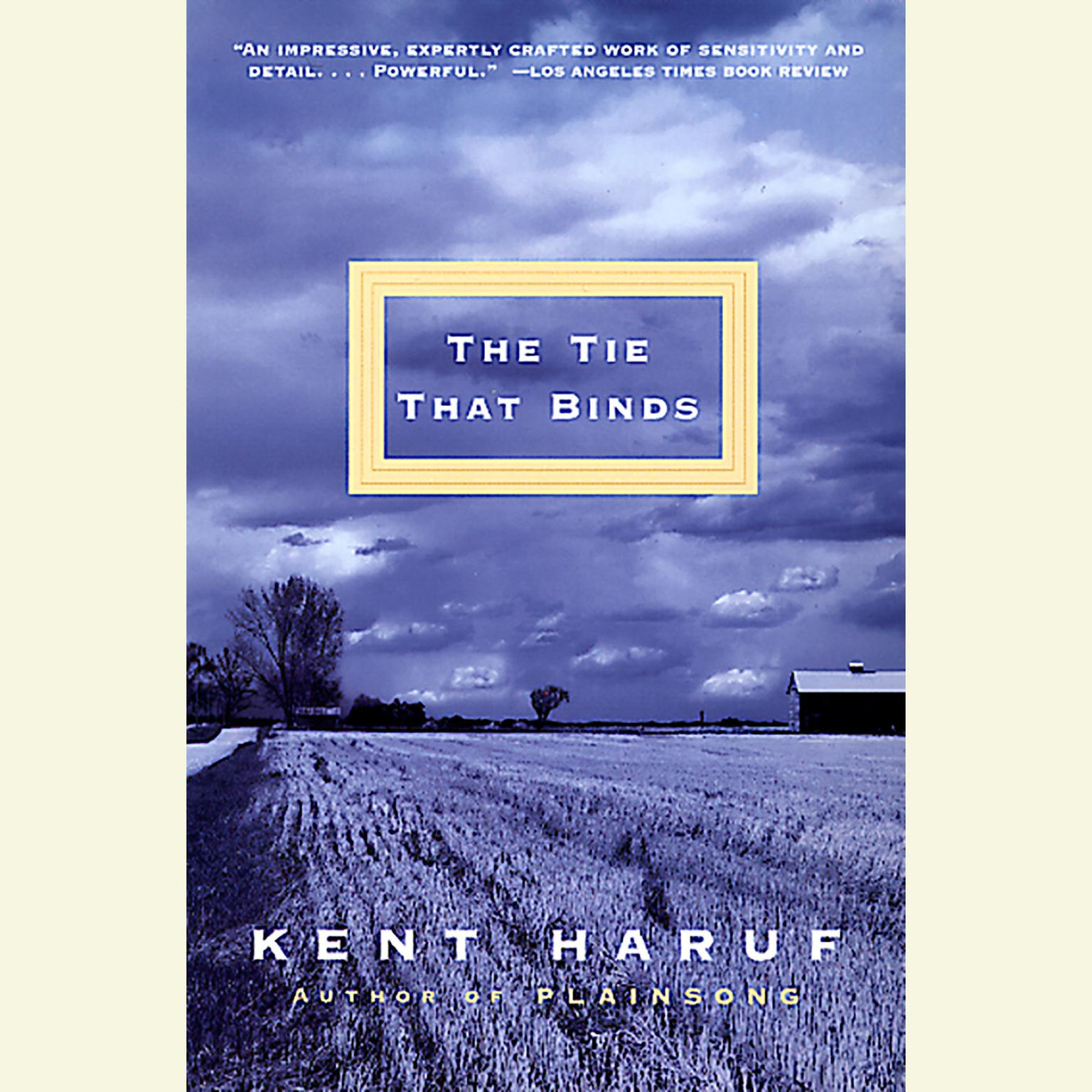 The Tie That Binds Audiobook, by Kent Haruf