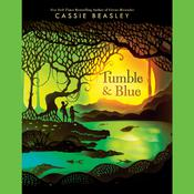 Tumble & Blue Audiobook, by Cassie Beasley