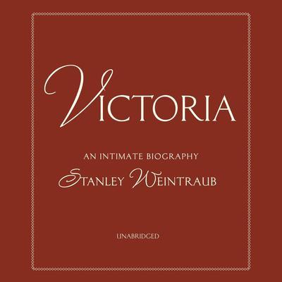 Victoria Audiobook, by Stanley Weintraub