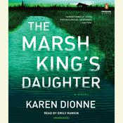The Marsh Kings Daughter Audiobook, by Karen Dionne
