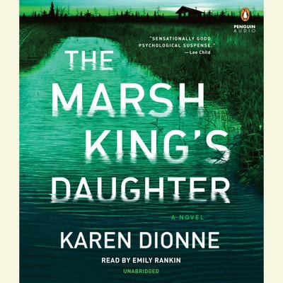 The Marsh Kings Daughter Audiobook, by Karen Dionne