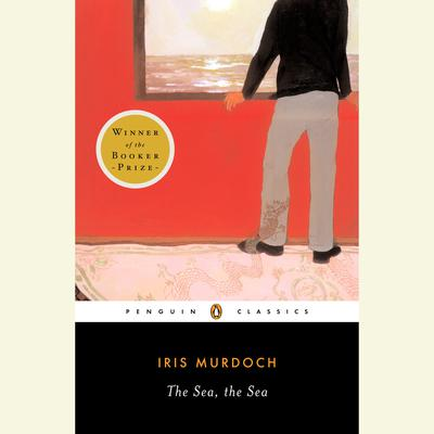 The Sea, the Sea Audiobook, by Iris Murdoch
