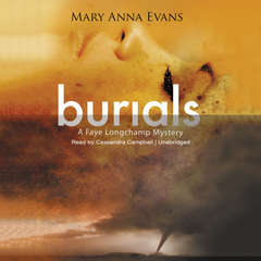 Burials: A Faye Longchamp Mystery Audiobook, by Mary Anna Evans