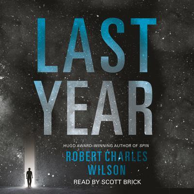 Last Year Audiobook, by Robert Charles Wilson