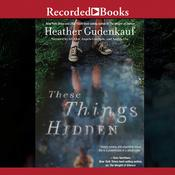 These Things Hidden Audiobook, by Heather Gudenkauf