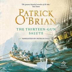 The Thirteen-Gun Salute Audiobook, by Patrick O'Brian