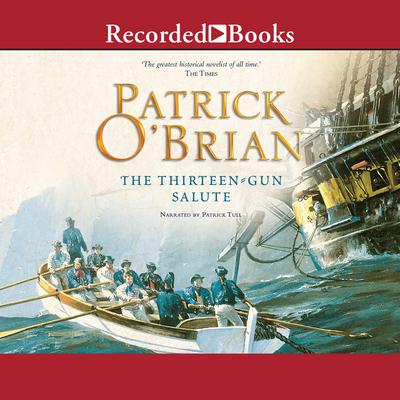 The Thirteen-Gun Salute Audiobook, by Patrick O'Brian
