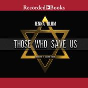 Those Who Save Us Audiobook, by Jenna Blum
