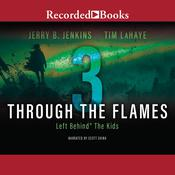 Through the Flames Audiobook, by Tim LaHaye, Jerry B. Jenkins