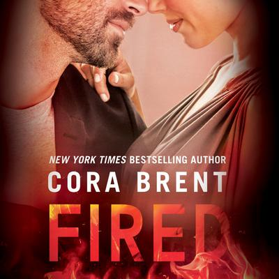 Fired Audiobook, by Cora Brent
