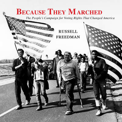 Because They Marched: The Peoples Campaign for Voting Rights That Changed America Audiobook, by Russell Freedman