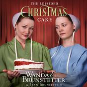 The Lopsided Christmas Cake Audiobook, by Wanda E. Brunstetter, Jean Brunstetter