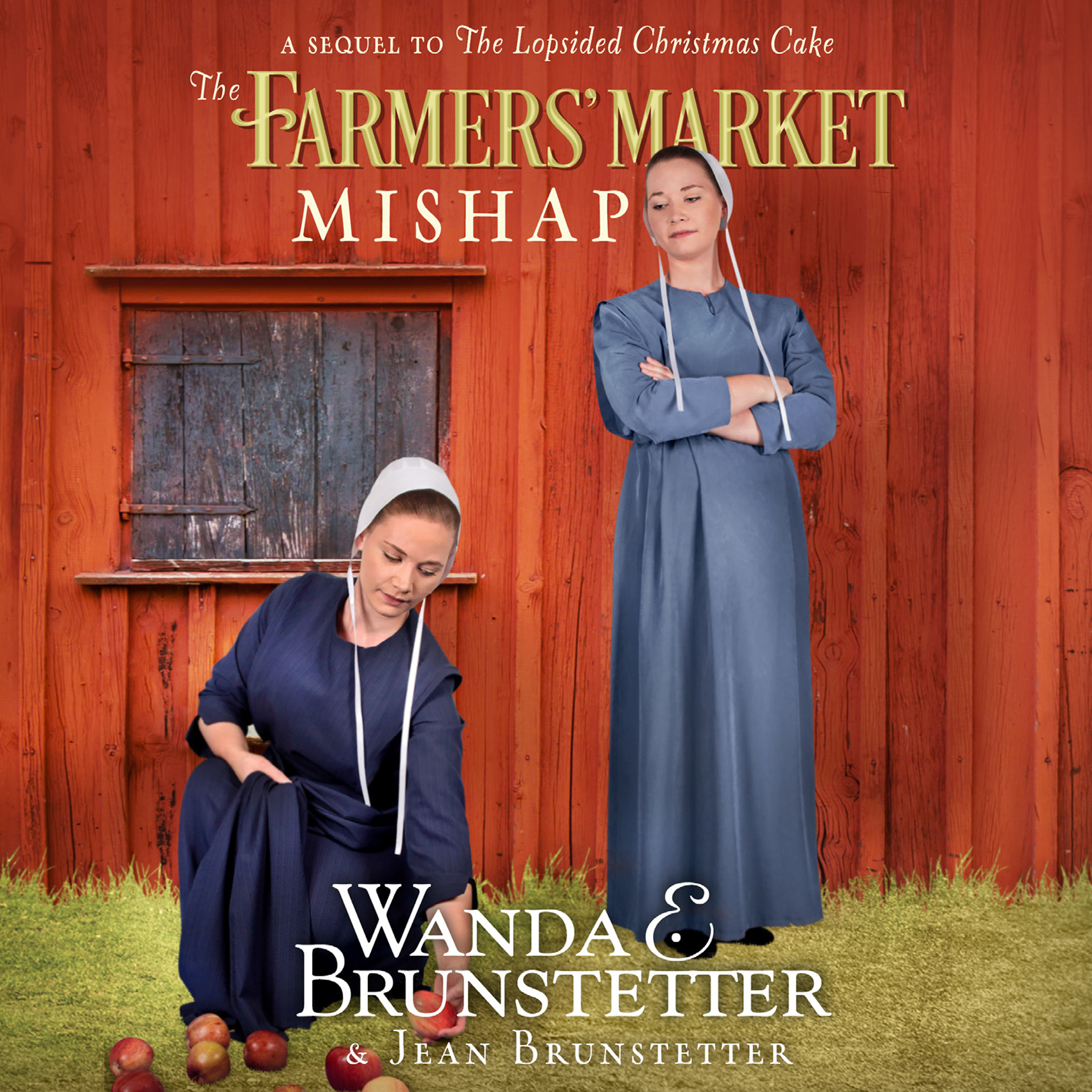Printable The Farmers' Market Mishap: A Sequel to the Lopsided Christmas Cake Audiobook Cover Art