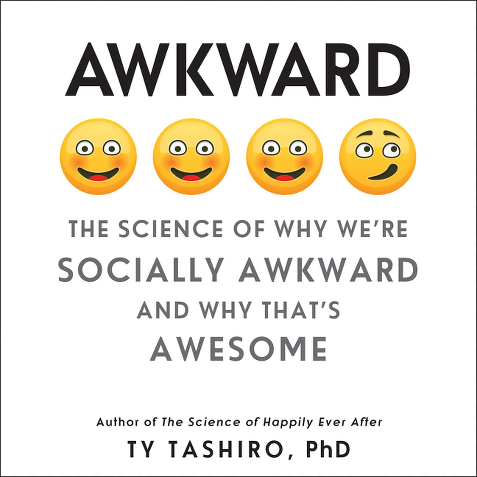 Printable Awkward: The Science of Why We're Socially Awkward and Why That's Awesome Audiobook Cover Art