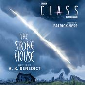 Class: The Stone House Audiobook, by A. K. Benedict, Patrick Ness