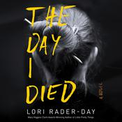 The Day I Died: A Novel Audiobook, by Lori Rader-Day