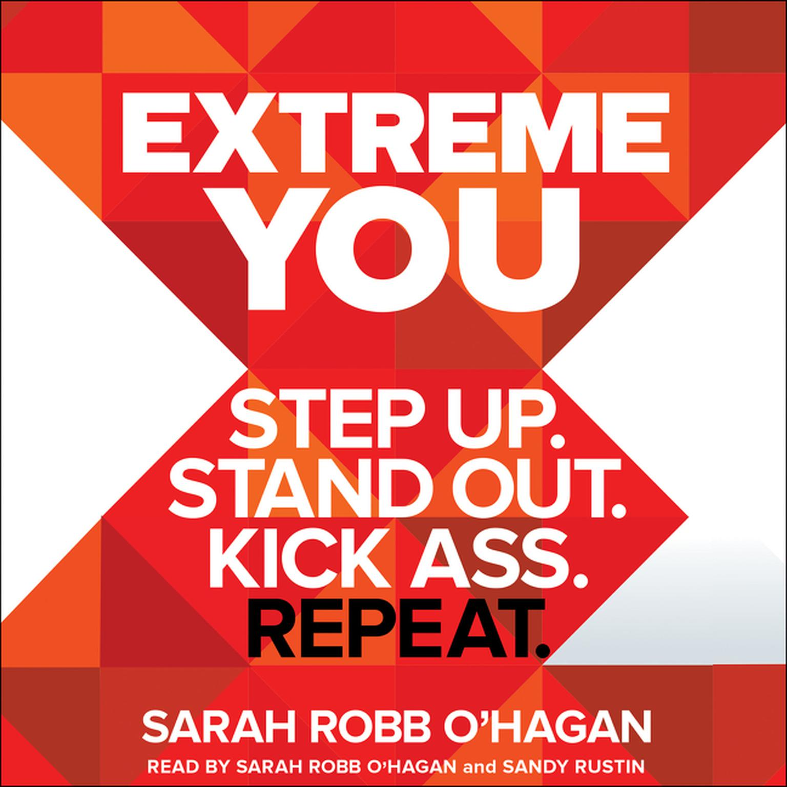 Printable Extreme You: Step Up. Stand Out. Kick Ass. Repeat. Audiobook Cover Art