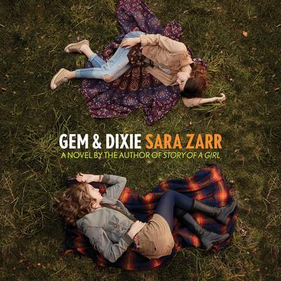 Gem & Dixie Audiobook, by Sara Zarr