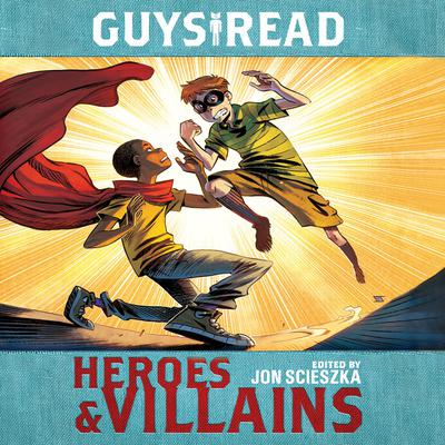 Guys Read: Heroes & Villains Audiobook, by Jon Scieszka