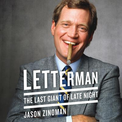 Letterman: The Last Giant of Late Night Audiobook, by