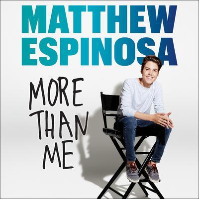 Matthew Espinosa: More Than Me Audiobook, by Matthew Espinosa