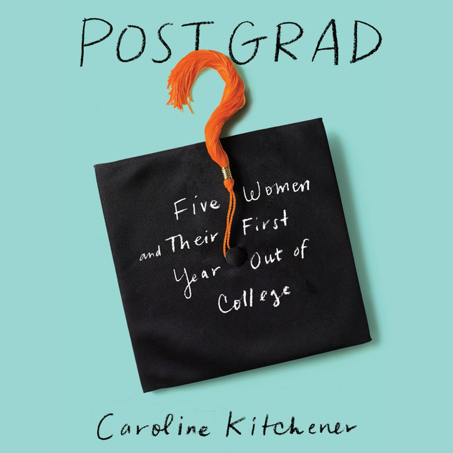 Printable Post Grad: Five Women and their First Year Out of College Audiobook Cover Art