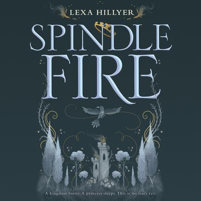 Spindle Fire Audiobook, by Lexa Hillyer