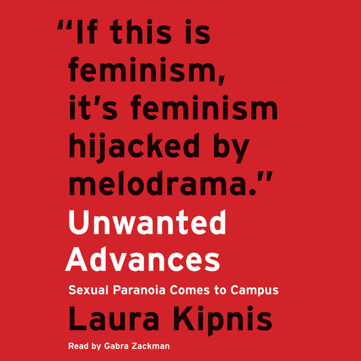 Printable Unwanted Advances: Sexual Paranoia Comes to Campus Audiobook Cover Art