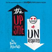 The Upside of Unrequited Audiobook, by Becky Albertalli