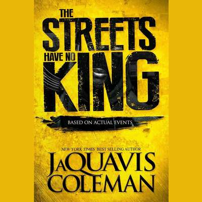 The Streets Have No King Audiobook, by JaQuavis Coleman