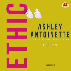 Ethic II Audiobook, by Ashley Antoinette