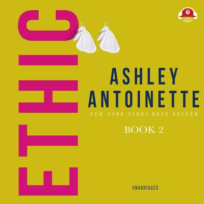Ethic II Audiobook, by Ashley Antoinette