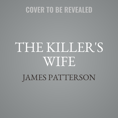 The Killers Wife Audiobook, by James Patterson
