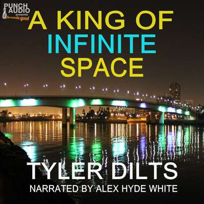 A King of Infinite Space Audiobook, by Tyler Dilts