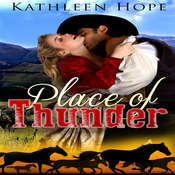 Historical Romance: Place of Thunder Audiobook, by Kathleen Hope