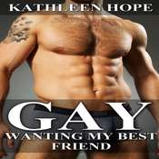 Gay: Wanting My Best Friend Audiobook, by Kathleen Hope