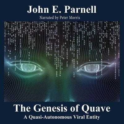 The Genesis of Quave: A Quasi-Autonomous Viral Entity Audiobook, by John E. Parnell