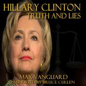 Hilary Clinton: Secrets and Lies Audiobook, by Max Vanguard