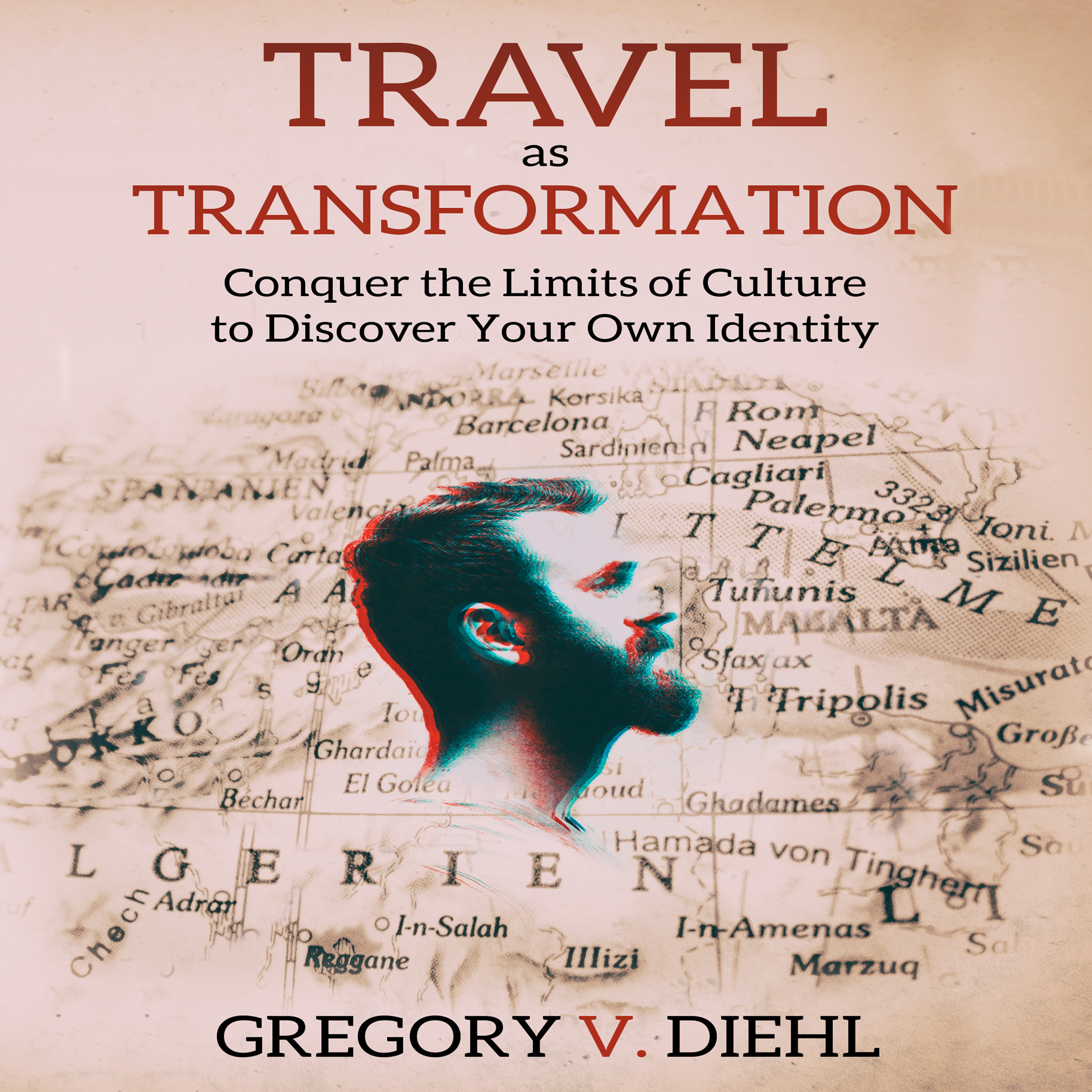 Printable Travel As Transformation: Conquer the Limits of Culture to Discover Your Own Identity Audiobook Cover Art