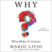 Why?: What Makes Us Curious Audiobook, by Mario Livio