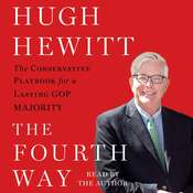 The Fourth Way: The Conservative Playbook for the New, Unified GOP Government Audiobook, by Hugh Hewitt