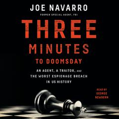 Three Minutes to Doomsday: An Agent, a Traitor, and the Worst Espionage Breach in U.S. History Audiobook, by Joe Navarro