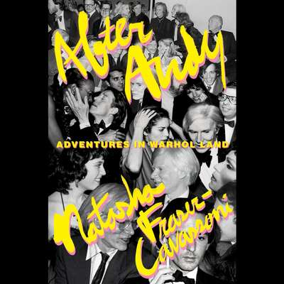After Andy: Adventures in Warhol Land Audiobook, by Natasha Fraser