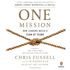 One Mission: How Leaders Build a Team of Teams Audiobook, by Chris Fussell, C. W. Goodyear