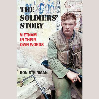 The Soldiers Story: Vietnam in Their Own Words Audiobook, by Ron Steinman