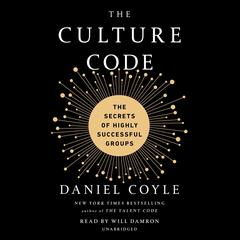 The Culture Code: The Secrets of Highly Successful Groups Audiobook, by Daniel Coyle