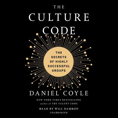 The Culture Code: The Secrets of Highly Successful Groups Audiobook, by