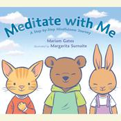 Meditate with Me: A Step-By-Step Mindfulness Journey Audiobook, by Mariam Gates