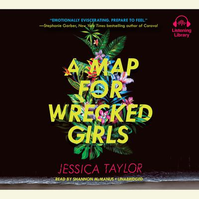 A Map for Wrecked Girls Audiobook, by Jessica Taylor
